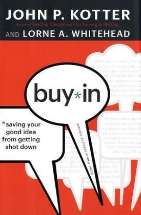 Buy-In Saving Your Good Idea from Getting Shot Down  2010 edition cover