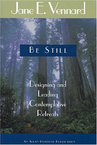 Be Still Designing and Leading Contemplative Retreats  2000 edition cover
