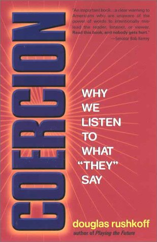 Coercion Why We Listen to What They Say Reprint edition cover