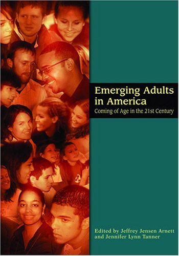 Emerging Adults in America Coming of Age in the 21st Century  2005 edition cover