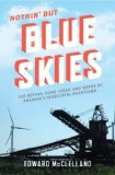 Nothin' but Blue Skies The Heyday, Hard Times, and Hopes of America's Industrial Heartland  2013 edition cover