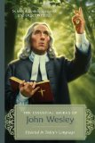 Essential Works of John Wesley Selected Books, Sermons, and Other Writings  2013 edition cover