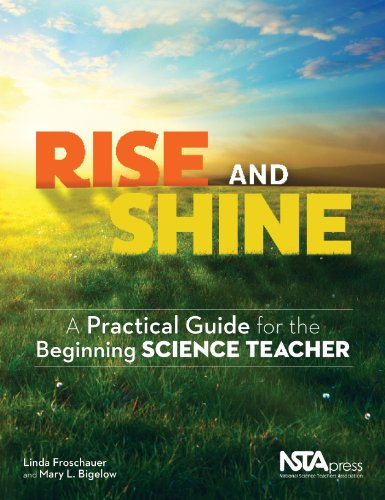Rise and Shine A Practical Guide for the Beginning Science Teacher  2012 edition cover