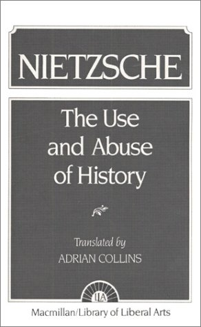 Nietzsche The Use and Abuse of History 1st 1957 edition cover