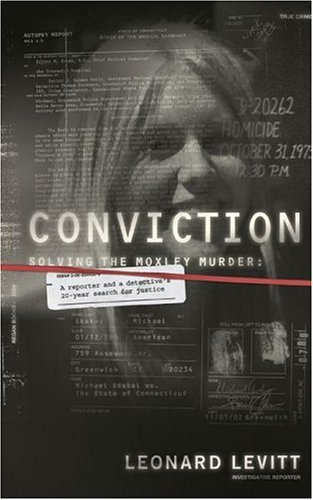 Conviction Solving the Moxley Murder: A Reporter and a Detective's Twenty-Year Search for Justice  2004 9780060544300 Front Cover