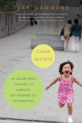 China Ghosts My Daughter's Journey to America, My Passage to Fatherhood N/A 9780061240300 Front Cover