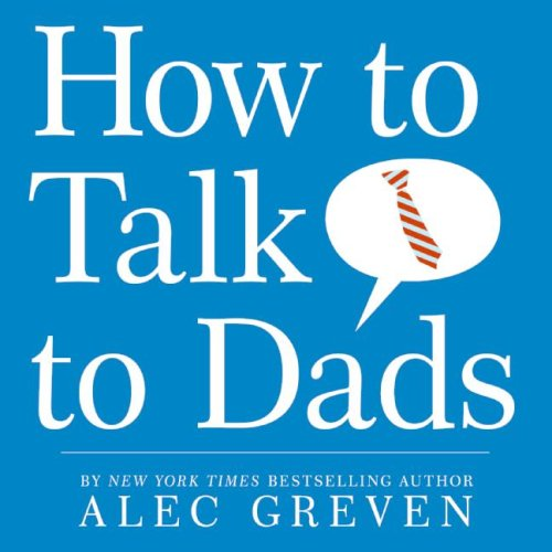 How to Talk to Dads   2009 9780061729300 Front Cover