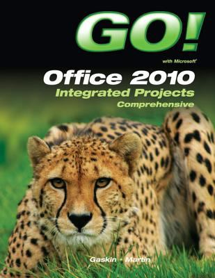 GO! with Office 2010 Integrated Projects   2012 9780132843300 Front Cover