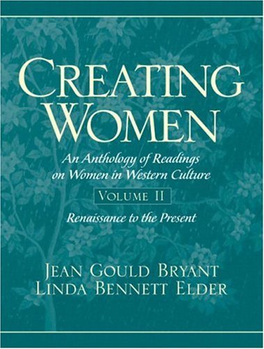 Creating Women An Anthology of Readings on Women in Western Culture - Renaissance to the Present  2005 edition cover