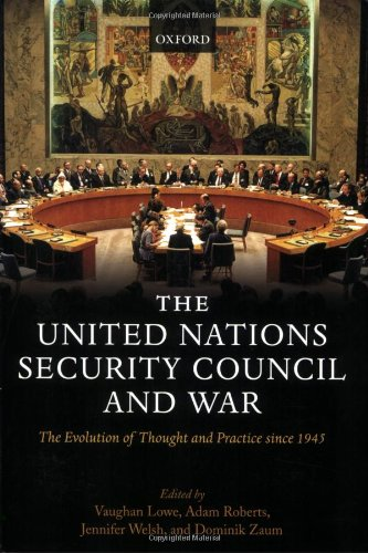 United Nations Security Council and War The Evolution of Thought and Practice Since 1945  2010 edition cover