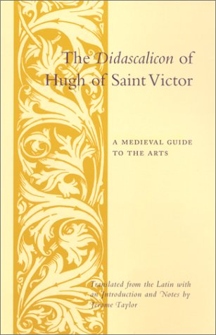 Didascalicon of Hugh of Saint Victor A Medieval Guide to the Arts  1991 edition cover