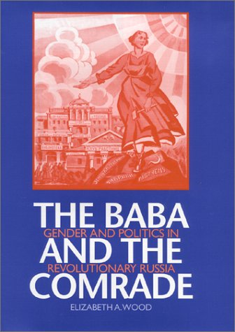 Baba and the Comrade Gender and Politics in Revolutionary Russia N/A edition cover
