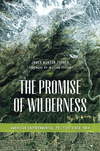 Promise of Wilderness American Environmental Politics Since 1964 N/A edition cover