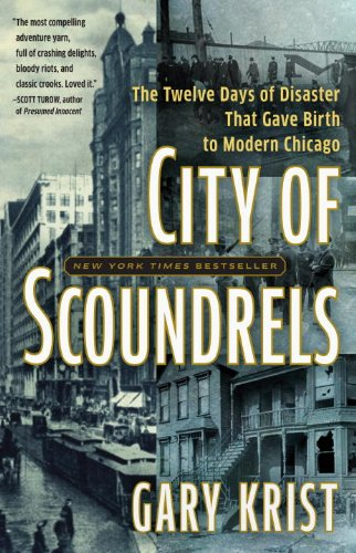 City of Scoundrels The 12 Days of Disaster That Gave Birth to Modern Chicago N/A edition cover