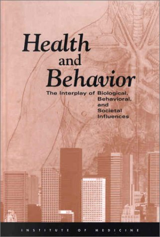 Health and Behavior The Interplay of Biological, Behavioral, and Societal Influences  2001 edition cover