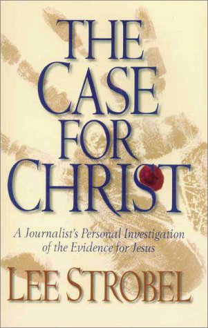 Case for Christ A Journalist's Personal Investigation of the Evidence for Jesus  1998 9780310209300 Front Cover