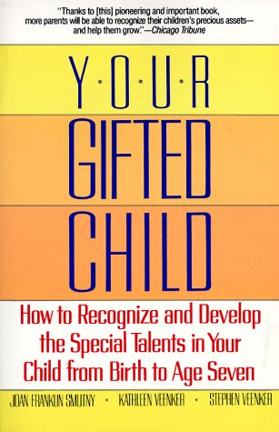 Your Gifted Child How to Recognize and Develop the Special Talents in Your Child from Birth to Age Seven N/A 9780345368300 Front Cover