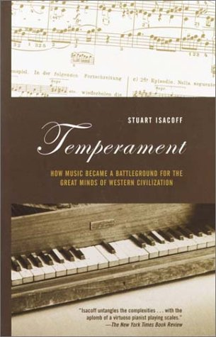 Temperament How Music Became a Battleground for the Great Minds of Western Civilization N/A 9780375703300 Front Cover