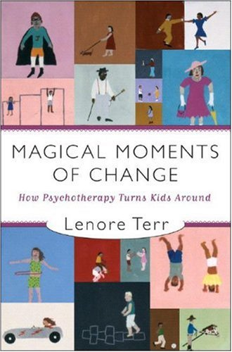 Magical Moments of Change How Psychotherapy Turns Kids Around  2007 edition cover
