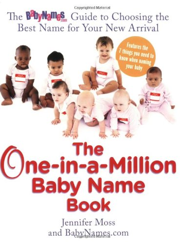 One-in-a-Million Baby Name Book The Babynames.com Guide to Choosing the Best Name for Your New Arrival  2008 9780399534300 Front Cover