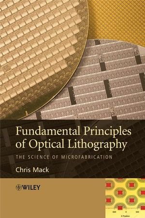 Fundamental Principles of Optical Lithography The Science of Microfabrication  2008 9780470727300 Front Cover