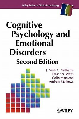 Cognitive Psychology and Emotional Disorders  2nd 1997 (Revised) 9780471944300 Front Cover