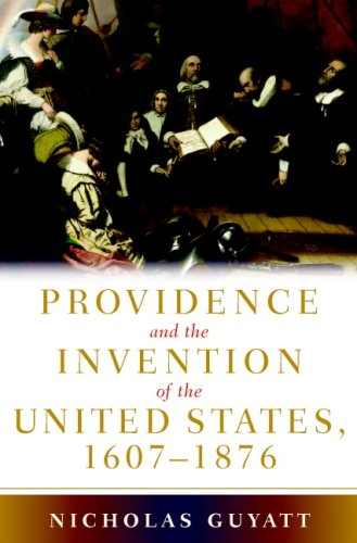 Providence and the Invention of the United States, 1607-1876   2007 edition cover