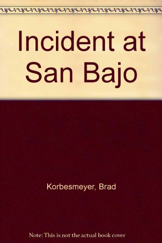 Incident at San Bajo  1989 9780573691300 Front Cover