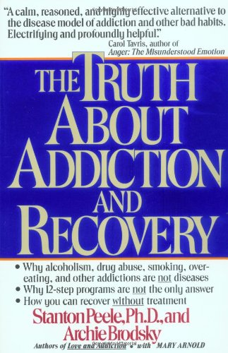 Truth about Addiction and Recovery   1992 edition cover