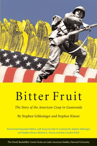 Bitter Fruit The Story of the American Coup in Guatemala 2nd 2005 (Revised) edition cover