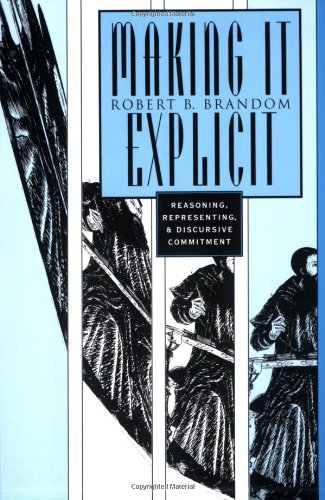 Making It Explicit Reasoning, Representing, and Discursive Commitment  1994 edition cover