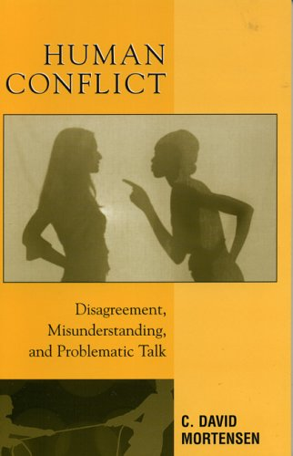 Human Conflict Disagreement, Misunderstanding, and Problematic Talk  2005 9780742527300 Front Cover