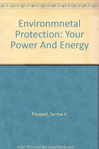 Environmnetal Protection : Your Power and Energy Revised 9780757518300 Front Cover