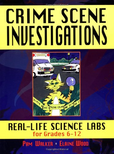 Crime Scene Investigations Real-Life Science Labs for Grades 6-12  1998 edition cover