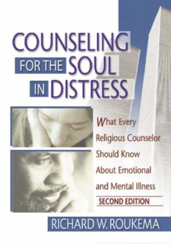Counseling for the Soul in Distress What Every Religious Counselor Should Know about Emotional and Mental Illness 2nd 2003 edition cover