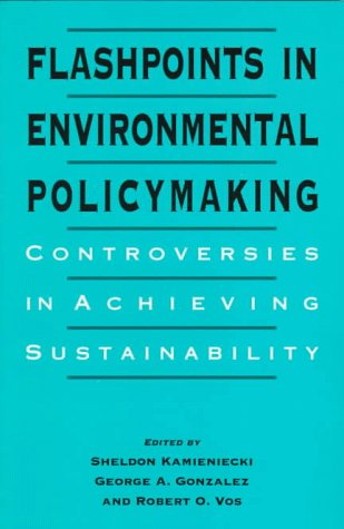 Flashpoints in Environmental Policymaking Controversies in Achieving Sustainability N/A edition cover