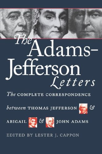Adams-Jefferson Letters The Complete Correspondence Between Thomas Jefferson and Abigail and John Adams  1988 (Reprint) edition cover