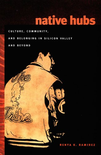 Native Hubs Culture, Community, and Belonging in Silicon Valley and Beyond  2007 edition cover