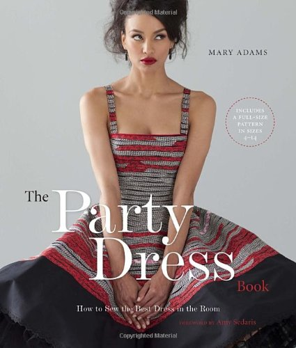 Party Dress Book How to Sew the Best Dress in the Room  2010 edition cover