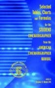 Selected Tables, Charts and Formulas for the Student Cinematographer from the American Cinematographer Manual  2005 edition cover