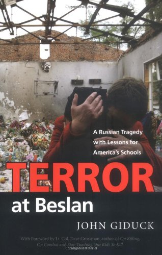 Terror at Beslan : A Russian Tragedy with Lessons for America's Schools  2005 edition cover