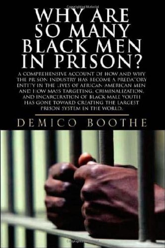 Why Are So Many Black Men in Prison? A Comprehensive Account of How and Why the Prison Industry Has Become A Predatory Entity in the Lives of African-American Men, and How Mass Targeting, Criminalization, and Incarceration of Black Male Youth Has Gone Toward Creating the Largest Prison System in the World 2nd 2007 edition cover