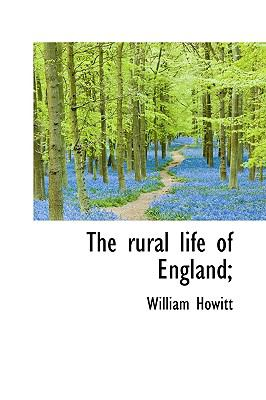 Rural Life of England; N/A 9781115405300 Front Cover