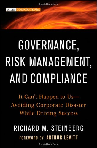Governance, Risk Management, and Compliance It Can't Happen to Us - Avoiding Corporate Disaster While Driving Success  2011 9781118024300 Front Cover