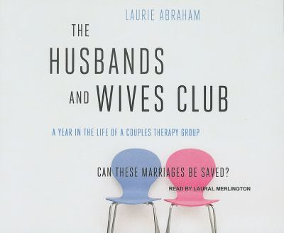 The Husbands and Wives Club: A Year in the Life of a Couples Therapy Group  2010 9781400116300 Front Cover