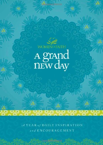 Grand New Day A Full Year of Daily Inspiration and Encouragement  2008 9781400202300 Front Cover