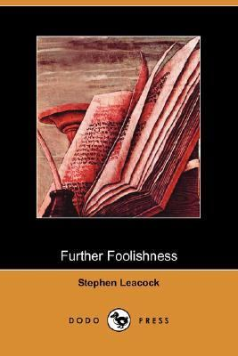 Further Foolishness  N/A 9781406536300 Front Cover