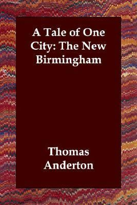 Tale of One City the New Birmingham  N/A 9781406804300 Front Cover
