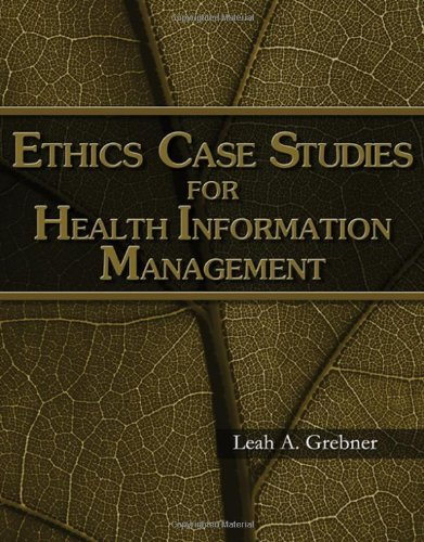 Ethics Case Studies for Health Information Management   2009 edition cover