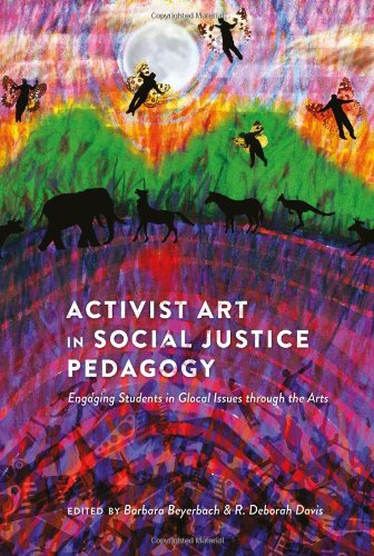 Activist Art in Social Justice Pedagogy Engaging Students in Glocal Issues through the Arts  2011 edition cover